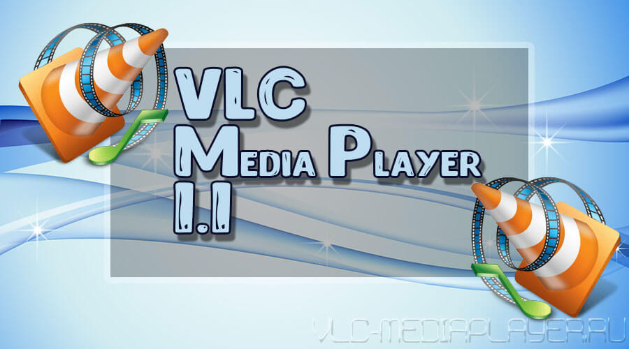 VLC Player version 1.1